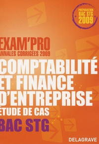 Dominique Estournet - Comptabilité et finance d'entreprise Etude de cas Bac STG - Annales corrigées.