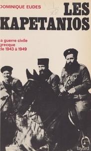 Dominique Eudes et Nicos Poulanzas - Les Kapetanios - La guerre civile grecque, 1943-1949.