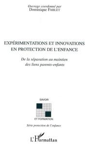 Dominique Fablet - Expérimentations et innovations en protection de l'enfance - De la séparation au maintien des liens parents-enfants.