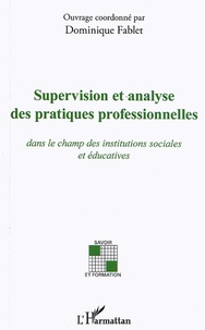 Dominique Fablet - Supervision et analyse des pratiques professionnelles dans le champ des institutions sociales et éducatives.