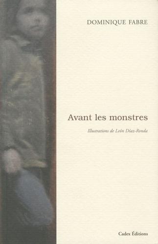 Dominique Fabre - Avant les monstres.