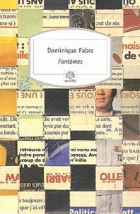 Dominique Fabre - Fantômes.
