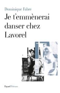 Dominique Fabre - Je t'emmènerai danser chez Lavorel.