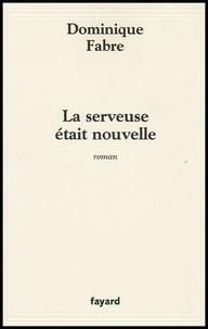 Dominique Fabre - La serveuse était nouvelle.
