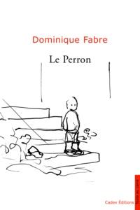 Dominique Fabre - Le Perron.