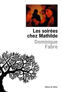 Dominique Fabre - Les Soirées chez Mathilde.