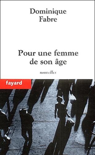Dominique Fabre - Pour une femme de son âge.