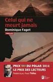 Dominique Faget - Celui qui ne meurt jamais.