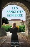 Dominique Faget - Les sanglots de pierre.