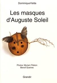 Dominique Falda - Les masques d'Auguste Soleil.