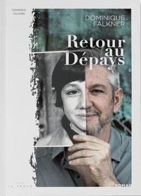Dominique Falkner - Retour au dépays.