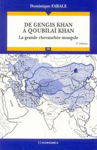 Dominique Farale - De Gengis Khan à Qoubilaï Khan - La grande chevauchée mongole.