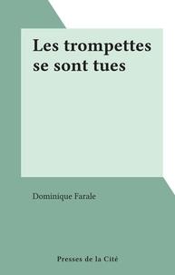 Dominique Farale - Les trompettes se sont tues.