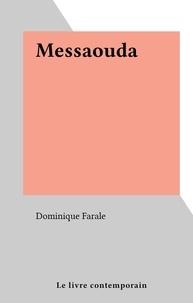 Dominique Farale - Messaouda.