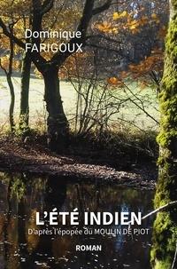 Dominique Farigoux - L'été Indien - D'après l'épopée du Moulin de Piot.