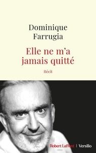 Dominique Farrugia - Elle ne m'a jamais quitté.