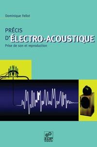 Dominique Fellot - Précis d'électro-acoustique - Prise de son et reproduction.
