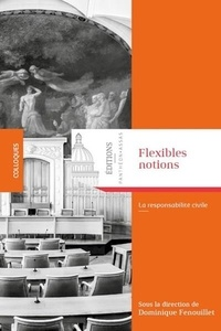Dominique Fenouillet - Flexibles notions - La responsabilité civile.