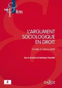 Dominique Fenouillet - L'argument sociologique en droit - Pluriel et singularité.