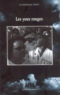 Dominique Feret - Les yeux rouges.