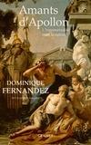 Dominique Fernandez - Amants d'Apollon - L'homosexualité dans la culture.