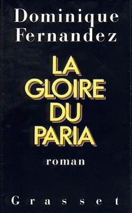 Dominique Fernandez de l'Académie França - La gloire du paria.