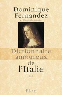 Dominique Fernandez - Dictionnaire amoureux de l'Italie - Tome 2, De N à Z.