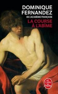 Dominique Fernandez - La Course à l'abîme.