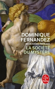 Dominique Fernandez - La société du mystère.
