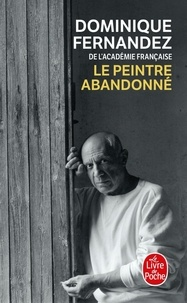 Dominique Fernandez - Le peintre abandonné.