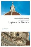 Dominique Fernandez - Le piéton de Florence.