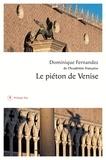 Dominique Fernandez - Le piéton de Venise.