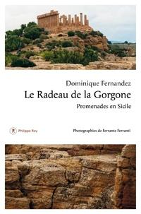 Dominique Fernandez - Le radeau de la Gorgone - Promenades en Sicile.