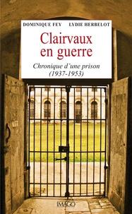 Histoiresdenlire.be Clairvaux en guerre - Chronique d'une prison (1937-1953) Image