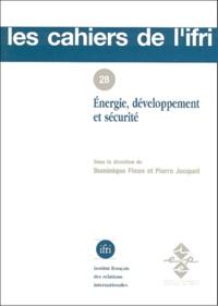 Dominique Finon et  Collectif - Énergie, développement et sécurité - [actes  d'un colloque tenu à l'IFRI le 16 décembre 1997.