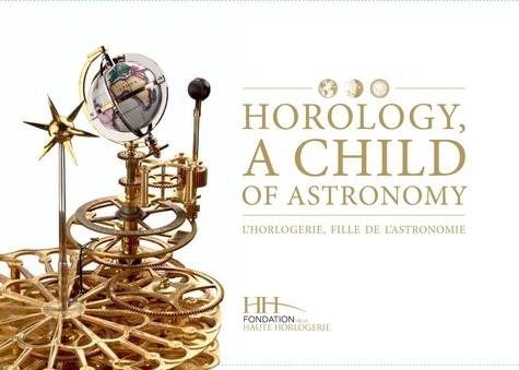 Dominique Fléchon et Grégory Gardinetti - L'horlogerie, fille de l'astronomie.