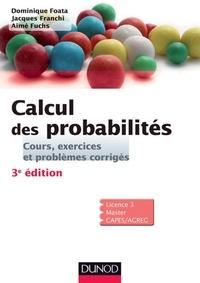 Dominique Foata et Aimé Fuchs - Calcul des probabilités - 3e édition - Cours, exercices et problèmes corrigés.
