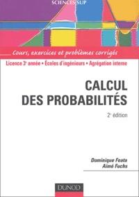Dominique Foata et Aimé Fuchs - Calcul des probabilités - Cours, exercices et problèmes corrigés.