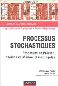 Dominique Foata et Aimé Fuchs - Processus stochastiques - Processus de poisson, chaînes de Markov et martingales.
