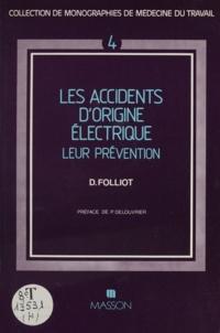 Dominique Folliot - Les Accidents d'origine électrique : leur prévention.