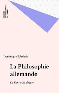 Dominique Folscheid et  Collectif - La philosophie allemande de Kant à Heidegger.