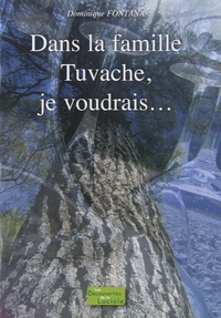 Dominique Fontana - Dans la famille Tuvache, je voudrais....