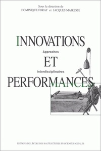Dominique Foray et  Collectif - Innovations et performances. - Approches interdisciplinaires.