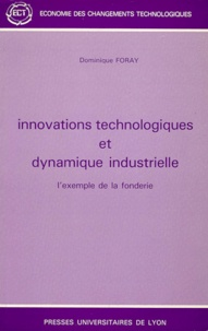 INNOVATIONS TECHNOLOGIQUES ET DYNAMIQUE INDUSTRIELLE. Lexemple de la fonderie.pdf