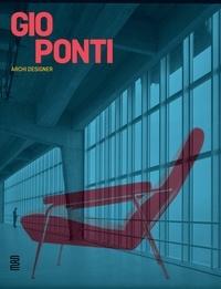Dominique Forest et Sophie Bouilhet-Dumas - Gio Ponti - Archi-designer.