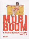 Dominique Forest - Mobi Boom - L'explosion du design en France 1945-1975. 1 DVD