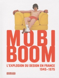 Dominique Forest - Mobi Boom - L'explosion du design en France 1945-1975. 1 DVD