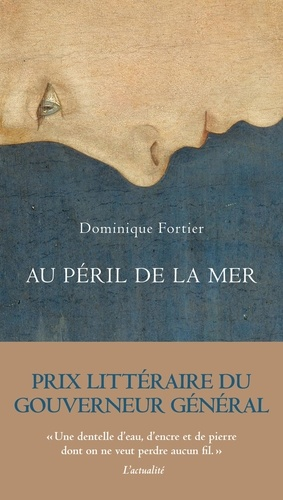 Dominique Fortier - Au péril de la mer.