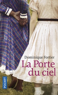 Dominique Fortier - La porte du ciel.