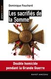 Dominique Fouchard - Les sacrifiés de la Somme.